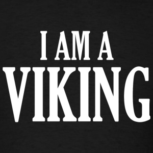 I Am A Viking - Men's T-Shirt