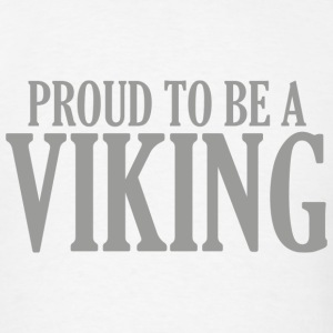Proud To Be A Viking - Men's T-Shirt
