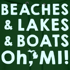 Beaches and Lakes and Boats, Oh, MI Hoodies
