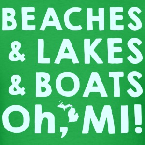 Beaches and Lakes and Boats, Oh, MI T-Shirts - Men's T-Shirt