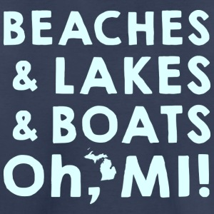 Beaches and Lakes and Boats, Oh, MI Kids' Shirts - Kids' Premium T-Shirt