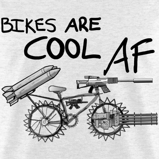 Bikes Are Cool AF (Dark)