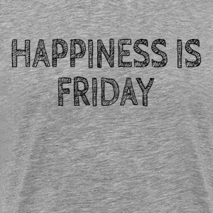 Happiness is Friday FUNNY T-Shirts - Men's Premium T-Shirt