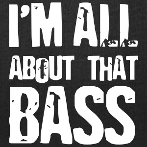 Bassist shirt I'm all abo Bags & backpacks - Tote Bag