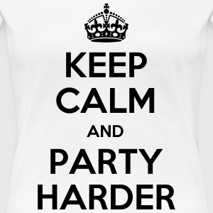 keep calm party harder Women's T-Shirts - Women's Premium T-Shirt