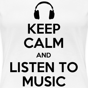 keep calm listen to music Women's T-Shirts - Women's Premium T-Shirt