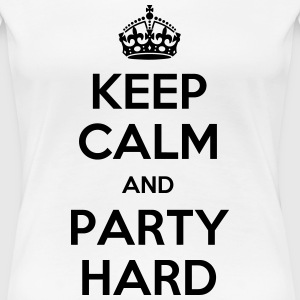 keep calm party hard Women's T-Shirts - Women's Premium T-Shirt