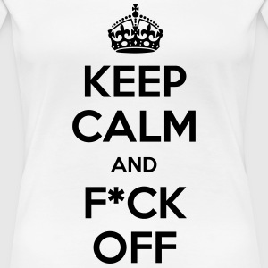 keep calm fuck off Women's T-Shirts - Women's Premium T-Shirt
