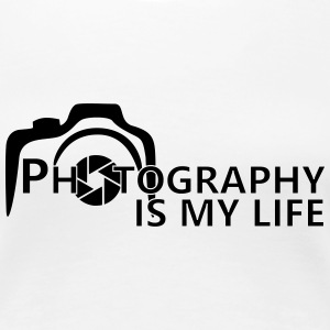photography is my life Women's T-Shirts - Women's Premium T-Shirt