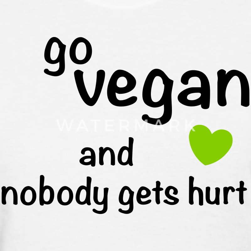 Go Vegan And Nobody Gets Hurt with Heart - Women's T-Shirt