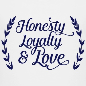honesty loyalty and love Baby & Toddler Shirts - Toddler Premium T-Shirt