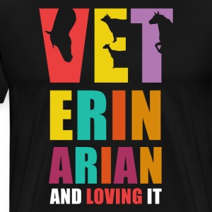 Veterinarian and Loving it Veterinary T Shirt T-Shirts - Men's Premium T-Shirt