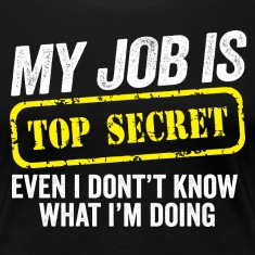 Top Secret Job Women's T-Shirts
