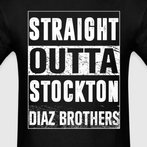 Diaz brothers straight outta stockton T-Shirts - Men's T-Shirt