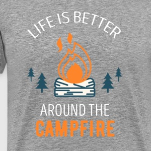 Life is better around the campfire Camping T Shirt T-Shirts - Men's Premium T-Shirt