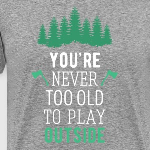 Camping Never too old to play outside Camp T Shirt T-Shirts - Men's Premium T-Shirt