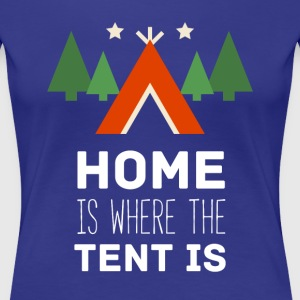 Camping Home is where the tent is Camper T Shirt Women's T-Shirts - Women's Premium T-Shirt