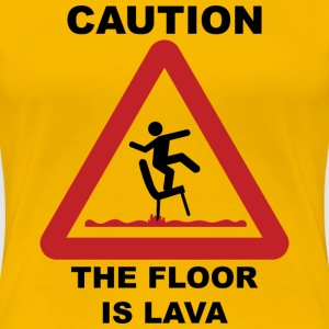 Caution - The Floor Is Lava - Women's Premium T-Shirt