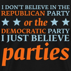 I Just Believe In Parties - Men's Premium T-Shirt