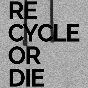 recycle or die nature rubbish trash Hoodies - Colorblock Hoodie