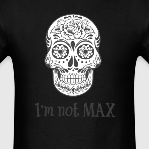 I'm  Not Max - Crystal Skull - Men's T-Shirt