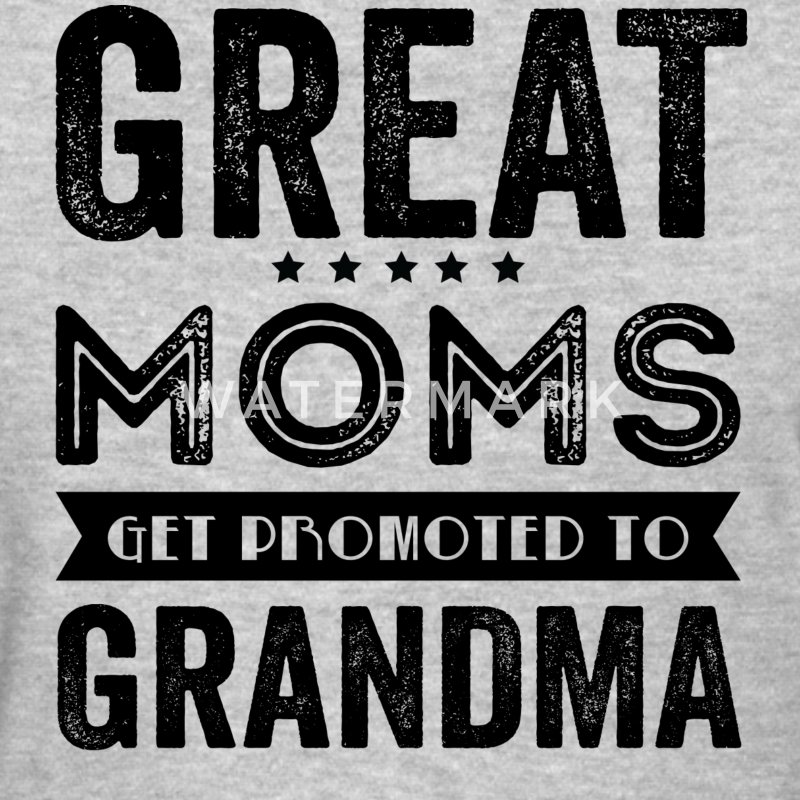 Great Moms Get Promoted To Grandma Women's T-Shirts - Women's T-Shirt