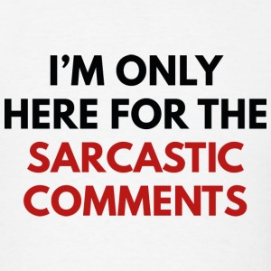 Sarcastic Comments - Men's T-Shirt