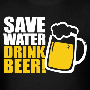 Save Water Drink Beer T-Shirts - Men's T-Shirt
