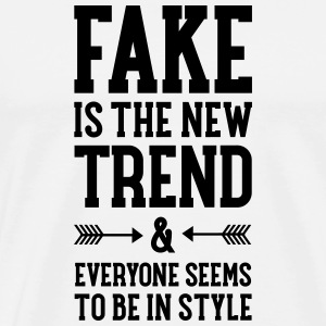 Fake Is The New Trend... T-Shirts - Men's Premium T-Shirt