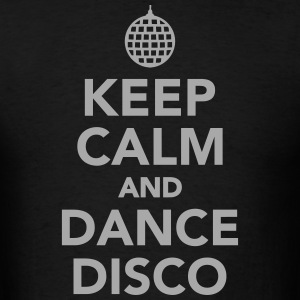 Keep calm and disco dance T-Shirts - Men's T-Shirt