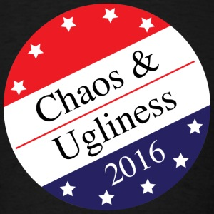 Chaos and Ugliness T-Shirts - Men's T-Shirt