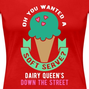 Oh you wanted a soft serve? Volleyball T Shirt Women's T-Shirts - Women's Premium T-Shirt