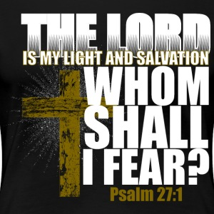 The Lord is my Light and Salvation Women's T-Shirts - Women's Premium T-Shirt