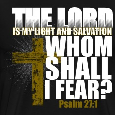 The Lord is my Light and Salvation T-Shirts