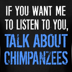 Funny Talk About Chimpanzees - Men's T-Shirt