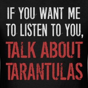 Funny Talk About Tarantulas - Men's T-Shirt