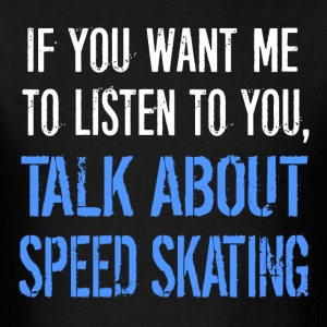 Funny Talk About Skating - Men's T-Shirt