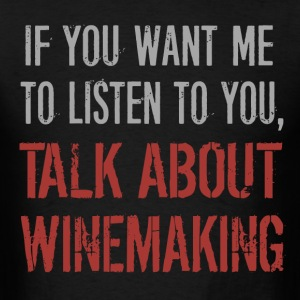 Talk About Winemaking - Men's T-Shirt