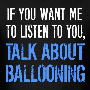 Funny Talk About Ballooning - Men's T-Shirt