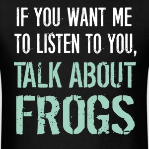 Funny Talk About Frogs - Men's T-Shirt