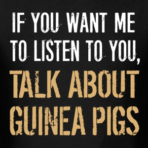 Funny Talk About Guinea Pigs - Men's T-Shirt
