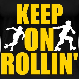 Keep on rollin' Women's T-Shirts - Women's Premium T-Shirt