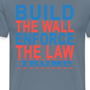 build_the_wall_enforce_the_law_donald_tr - Men's Premium T-Shirt