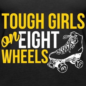 Tough girls on eight wheels Tanks - Women's Premium Tank Top