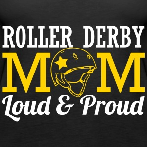 Roller derby mom - loud & proud Tanks - Women's Premium Tank Top