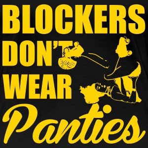 Blockers don't wear panties Women's T-Shirts - Women's Premium T-Shirt