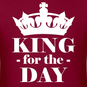King for the day T-Shirts - Men's T-Shirt