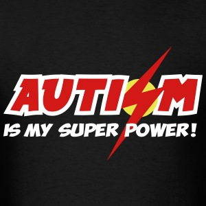 AUTISM IS MY SUPER POWER - Men's T-Shirt