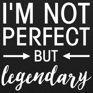 I\'m Not Perfect But Legendary Sportswear - Men's Premium Tank