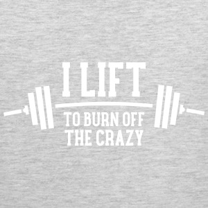 I Lift To Burn Off The Crazy Sportswear - Men's Premium Tank